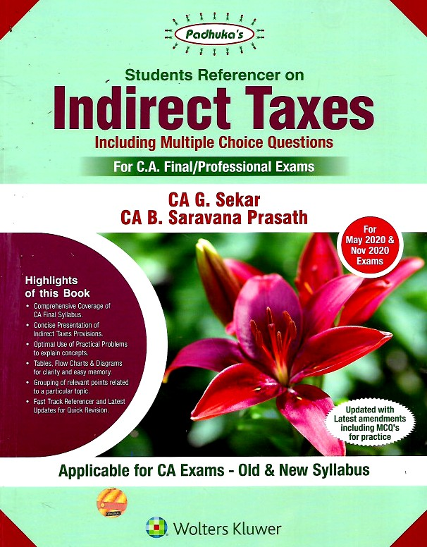 Padhuka Students' Reference on Indirect Taxes for CA Final (old and New Syllabus) for May 2020 and Nov 2020 exam by CA G. Sekar and CA. B Saravana Prasath (Wolters Kluwer Publishing)