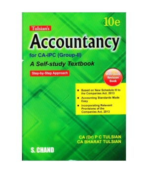 S. Chand Accountancy (A Self Study Text Book) Step by Step Approach for CA-IPC (Group-II) by CA (Dr) P C Tulsian and CA Bharat Tulsian (S.Chand Publishing) Edition 10th 2016