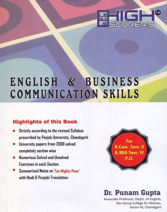 High Scorer's English and Business Communication Skills for B.Com. Sem.- II and BBA Sem-IV by Dr. Punam Gupta (Mohindra Publishing House) Edition 2016 for Panjab University