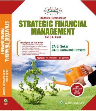 Wolters Kluwer Padhuka Students' Reference on Strategic Financial Management for CA Final May 2018 exam by CA G. Sekar and CA B. Saravana Prasath (Wolters Kluwer Publishing) Edition 2017