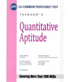 Taxmann Quantitative Aptitude for CA-CPT by Anup Dubey, Vishal Thakare, CA. P.H. Mitkary and S.K. Rathi (Taxmann Publishing) Edition 2nd 2014