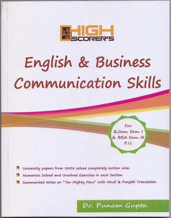 High Scorer's English and Business Communication Skills for B.Com. Sem.- I and BBA Sem.- III Dr. Punam Gupta (Mohindra Publishing House) Edition 2016 for Panjab University