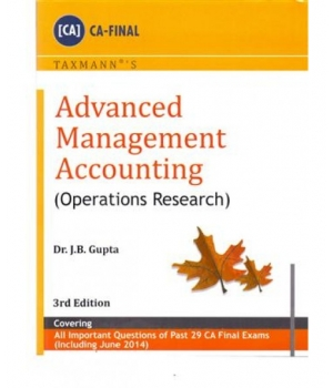 Taxmann Advanced Management Accounting (Operation Research) for CA-Final by Dr. J.B. Gupta (Taxmann Publishing) Edition 3rd 2014