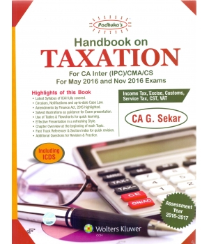 Wolters Kluwer Handbook on Taxation, 2016 Exam for CA-Inter (IPC )/CMA/CS by CA G. Sekar (Wolters kluwer Publishing) Edition 16th, 2016