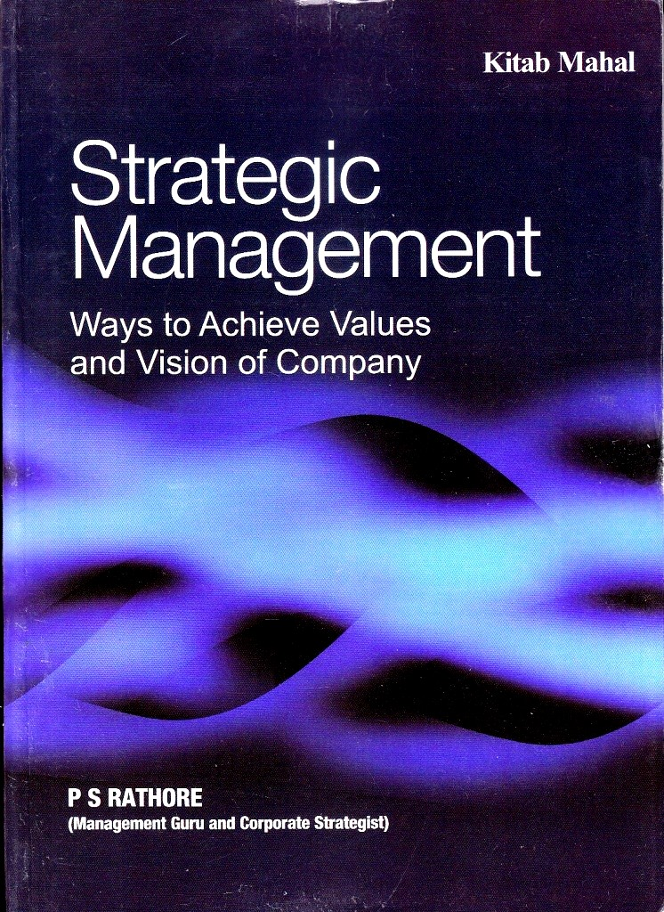 Kitab Mahal Strategic Management (Ways to achieve values and vision of company) , May 2016 Exam for CA IPCC by P.S Rathore (Kitab Mahal Publishing) Edition 2016