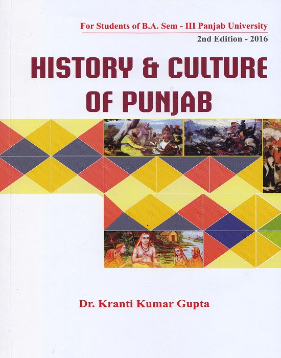 History and Culture of Punjab (English) for B.A. Sem.- III by Dr. Kranti Kumar Gupta (Mohindra Publishing House) Edition 2nd, 2016 for Panjab University