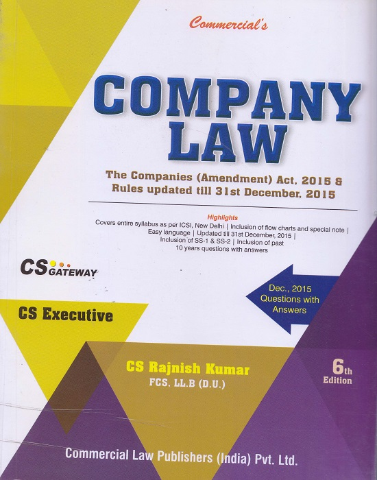 Commercial Company Law for CS Executive Programme by CS Rajnish Kumar (Commercial Law Publications) Edition 6th 2016