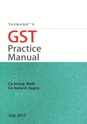 Taxmann GST Practice manual edition july 2017