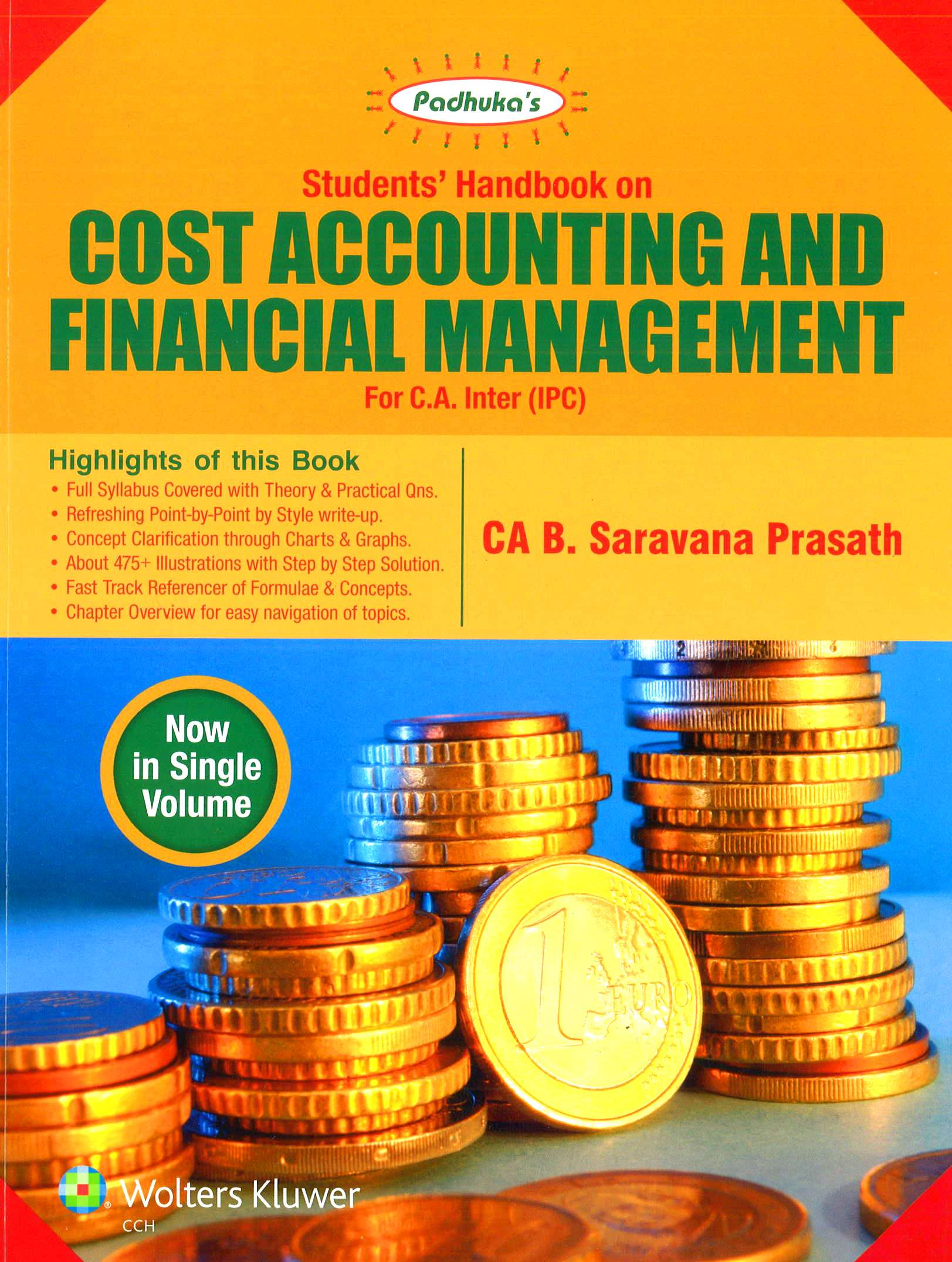Wolters Kluwer Students' Handbook on Cost Accounting and Financial Management for CA-Intermediate (IPC) by CA B. Saravana Prasath (Wolters Kluwer Publishing) Edition 11th, 2016