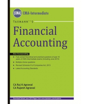 Taxmann Financial Accounting for December 2015 Exam for CMA-Intermediate by CA Raj K Agarwal and CA Rupesh Agarwal (Taxmann Publishing) Edition 1st 2015