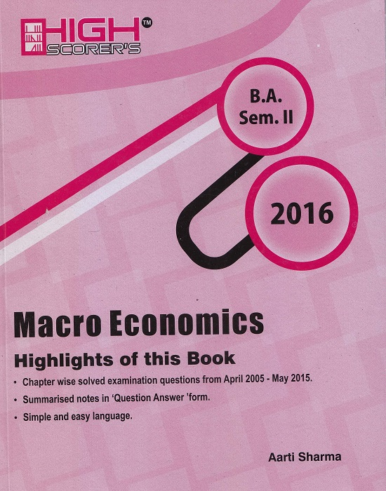 High Scorer's Macro Economics for B.A. Sem-II by Aarti Sharma (Mohindra Publishing House) Edition 2016 reprint for Panjab University