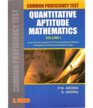 S. Chand Quantitative Aptitude Mathematics Volume – I for CA-CPT by P.N.Arora and S. Arora Edition 2014