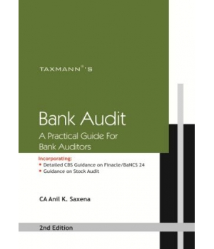Taxmann Bank Audit (A Practical Guide for Bank Auditors) for For Bank Auditors by CA Anil K. Saxena (Taxmann Publishing) Edition 2nd 2016