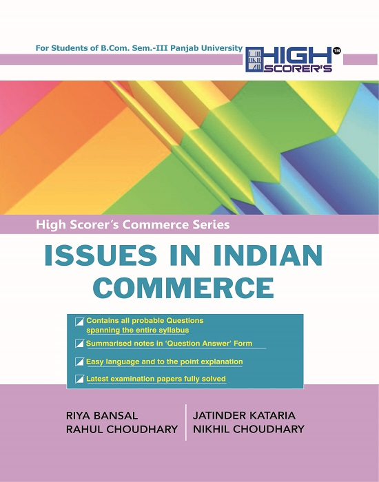 High Scorer's Issues in Indian Commerce for B.Com Semester-III by Riya Bansal, Rahul Choudhary, Jatinder Kataria and Nikhil Choudhary (Mohindra Publishing House) Edition 2017 Panjab University