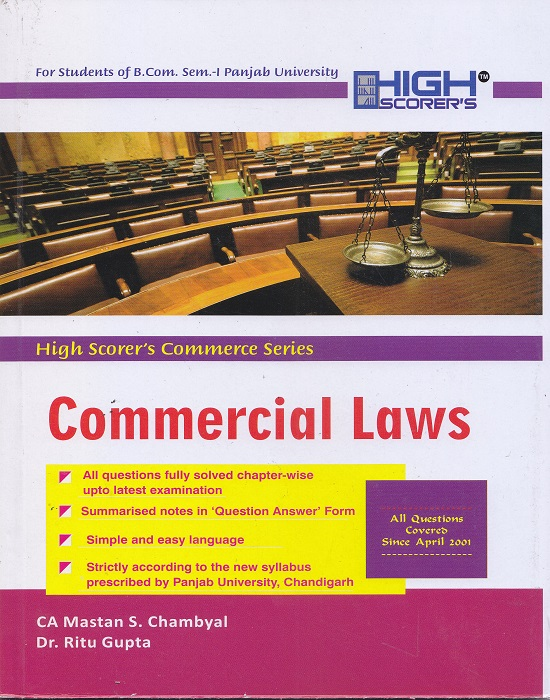 High Scorer's Commercial Laws for B.Com. Sem.- I by CA Mastan Singh Chambyal and Dr. Ritu Gupta (Mohindra Publishing House) Edition 2016 for Panjab University for Dec 2017 Exam