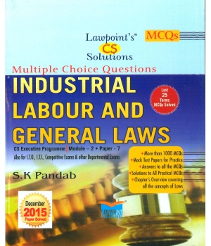 Lawpoint's Industrial Labour and General Laws for 2016 Exam for CS Executive Programme Module II, Paper 7  by S.K Pandab (Lawpoint Publications) Edition 2nd 2015