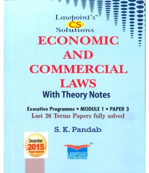 Lawpoint's Economic and Commercial Laws (With Theory Notes) for 2016 Exam for CS Executive Programme Module I, Paper 3 by S.K Pandab (Lawpoint Publications) Edition 10th 2016