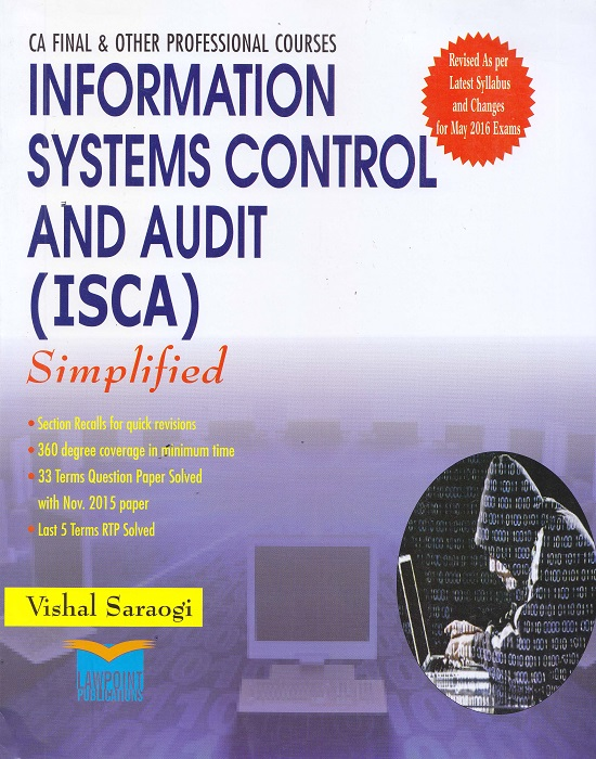 Lawpoint Information Systems Control and Audit (ISCA) for May 2016 Exam for CA Final & Other Professional Courses by Vishal Saraogi (Lawpoint Publications) Edition 6th 2015