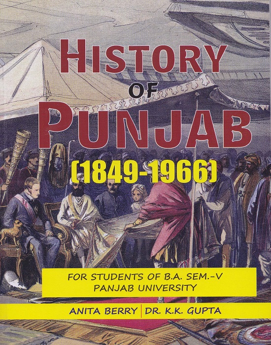 History of Punjab (1849-1966) (English) for B.A Sem.- V Anita Berry and Dr. K.K. Gupta (Mohindra Publishing House) Edition 2018 for Panjab University