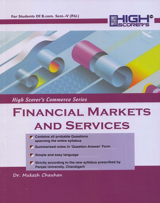 High Scorer's Financial markets and Services for B.Com. Sem.-V by Dr. Mukesh Chauhan  (Mohindra Publishing House)for Panjab University