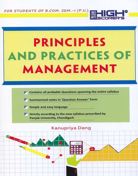 High Scorer's Principles and Practices of Management for B.Com. Sem.- I by Kanupriya Dang (Mohindra Publishing House) Edition 2017 for Panjab University