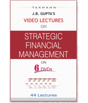Taxmann Video Lectures on Strategic Financial Management on 6 DVDs for CA Final by J.B. Gupta's (Taxmann Publishing) Edition 2012