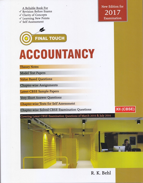 Final Touch Accountancy for XII (CBSE) by R.K. Behl (Aastha Publishing) Edition 9th 2016
