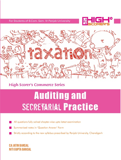High Scorer's Auditing and secretarial Practice for B.Com. Sem.- IV by CA Jatin Bansal & Niti Gupta Bansal (Mohindra Publishing House) Edition 2018 for Panjab University for 2019 Examination