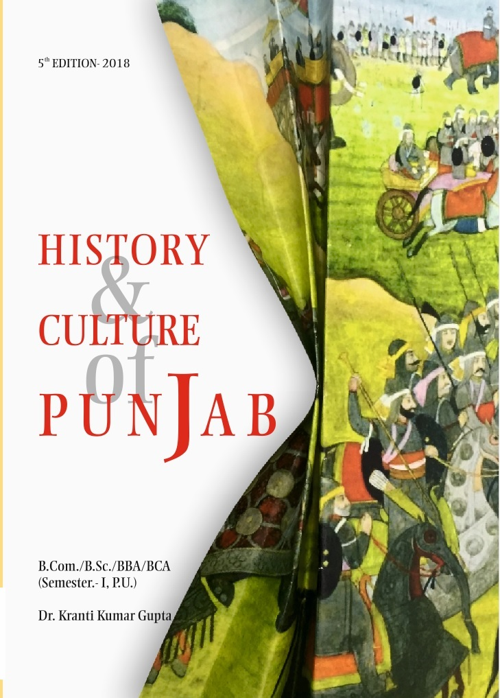 History and Culture of Punjab for B.Com./B.Sc./BBA/BCA  Sem.- I Dr. Kranti Kumar Gupta (Mohindra Publishing House) Edition 2018 for Panjab University