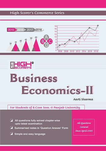 High Scorer's Business Economics-II for B.Com. Sem.-II Aarti Sharma (Mohindra Publishing House) Edition 2018 for Panjab University 2019 Examination