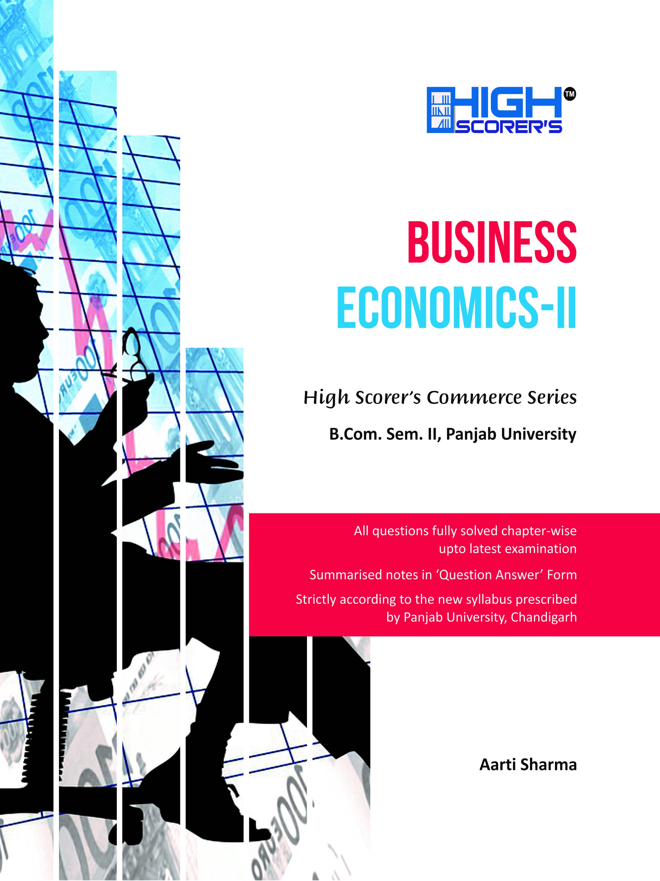 High Scorer's Business Economics-II for B.Com. Sem.-II Aarti Sharma (Mohindra Publishing House) Edition 2019