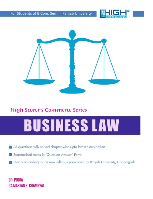 High Scorer's Business Law for B.Com. Sem.-II by Dr. Pooja and CA Mastan Singh Chambyal (Mohindra Publishing House) Edition 2018 for Panjab University 2019 Examination