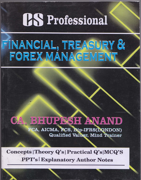 Counsellor Financial, Treasury and Forex Management for CS Professional by CA Bhupesh Anand (Counsellor Publishing) Edition 2016