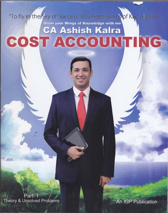 IGP Cost Accounting with Revisionary Pocket Book for CA IPCC (Set of 2 Modules) by CA Ashish Kalra (IGP Publishing) Edition 2016