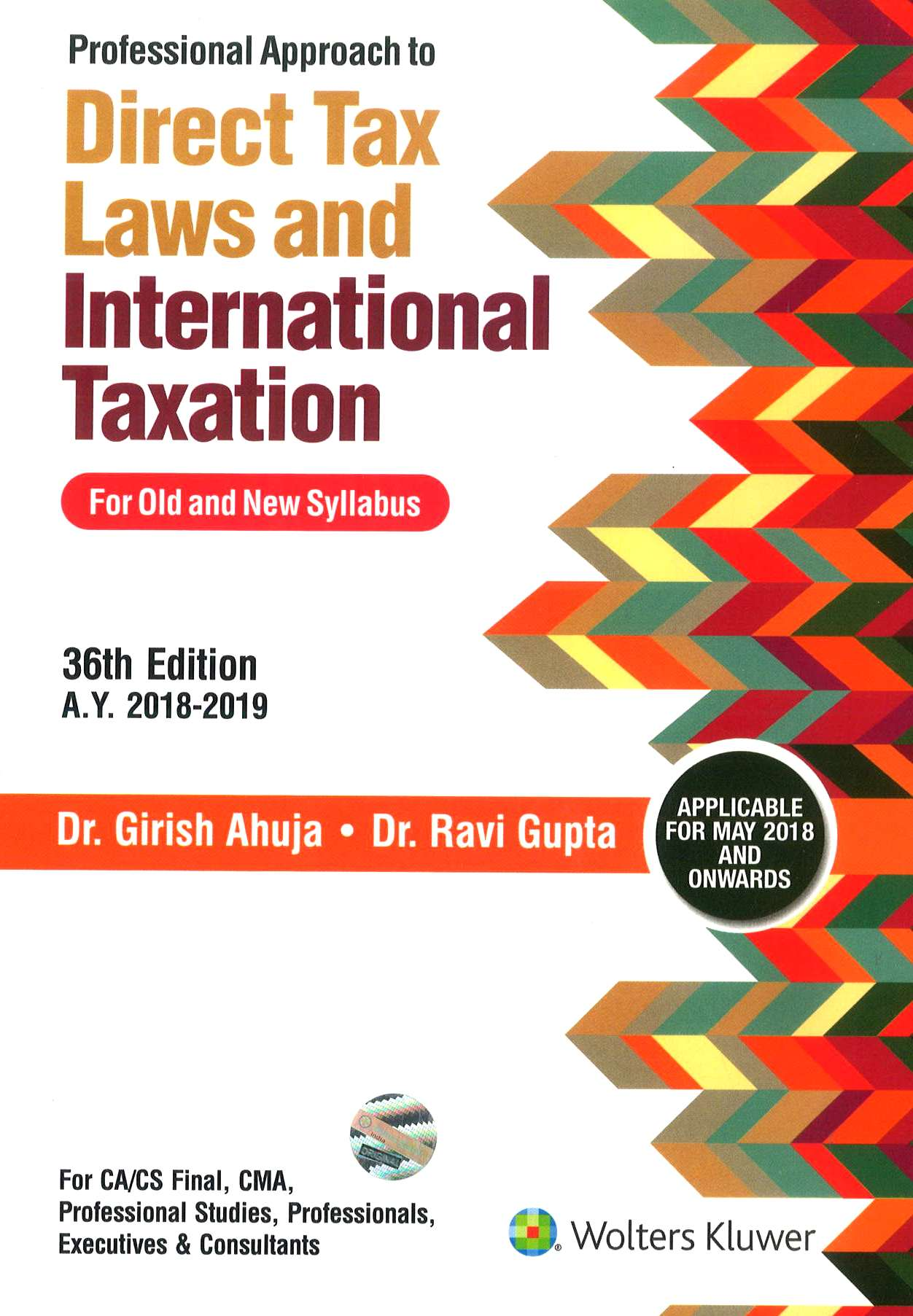 CCH Professional Approach to Direct Tax Laws and International Taxation for Old and New Syllabus for CA/CS/CMA Final By Dr Girish Ahuja Dr Ravi Gupta Applicable for May 2018 Exam 36th Edition December 2017