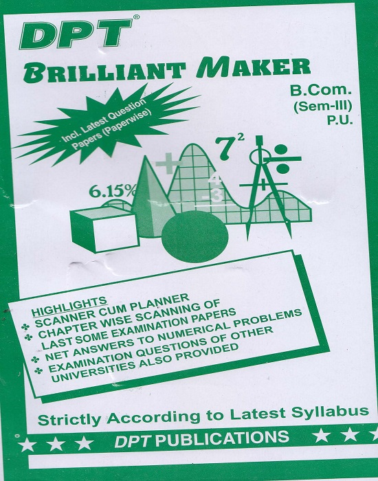 DPT Brilliant Maker for B.Com. Semester-III by Rakesh C. Gupta, Hardeep Saini and Chanchal Bansal (DPT Publishing) Edition 1st 2016