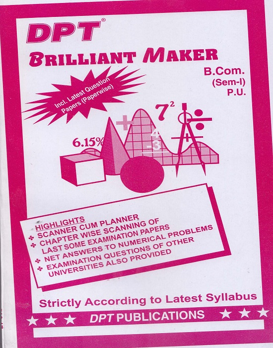 DPT Brilliant Maker for B.Com. Semester-I by Rakesh C. Gupta, Hardeep Saini and Chanchal Bansal (DPT Publishing) Edition 16th 2016