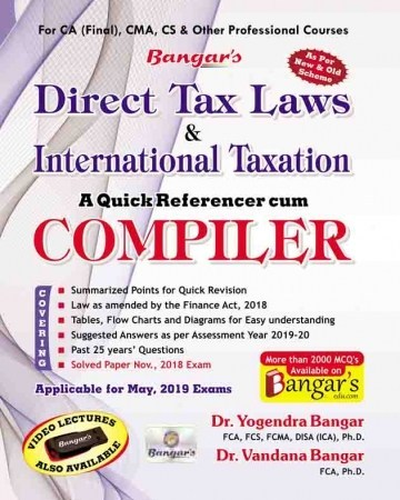 Bangar's Comprehensive Guide to Direct Tax Laws Quick referencer cum Compiler for CA Final By Dr. Yogendra Bangar Dr. Vandana Banga Applicable For Nov 2018 Exam for CA Final, CMA, CS & Other Professional Courses (Aadhya Prakashan Publishing) Edition 2019