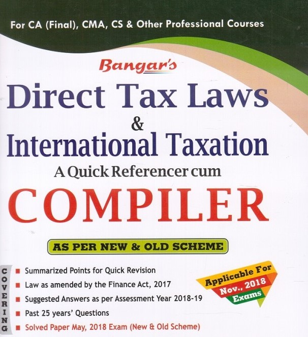 Bangar's Comprehensive Guide to Direct Tax Laws Quick referencer cum Compiler for CA Final By Dr. Yogendra Bangar Dr. Vandana Banga Applicable For Nov 2018 Exam for CA Final, CMA, CS & Other Professional Courses (Aadhya Prakashan Publishing) Edition 2018