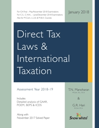 Snow White Direct Tax Laws for CA Final For Old and New Syllabus both May/ Nov 2018 exam by T.N. Manoharan and G.R. Hari (Snow White Publishing) 2018 EDITION