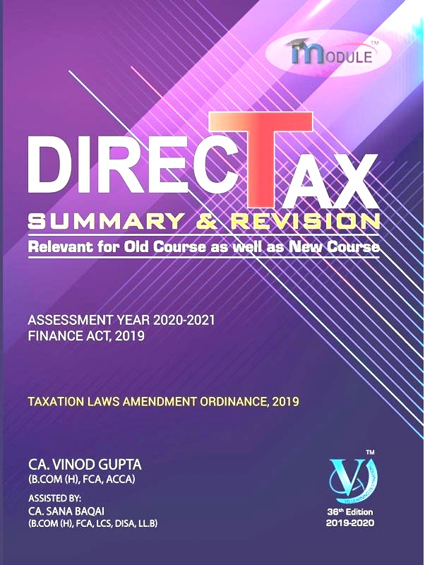 VG Learning Destination Direct Tax Summary Module for CA Final by Vinod Gupta Applicable for May 2020 Exam (VG Learning Destination Publishing)