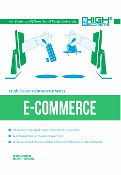 High Scorer's E-Commerce for B.Com. Sem.-II by Dr. Mukesh Chauhan and Mrs. Preeti Shrivastav (Mohindra Publishing House) New Edition  for Panjab University 2019 Examination