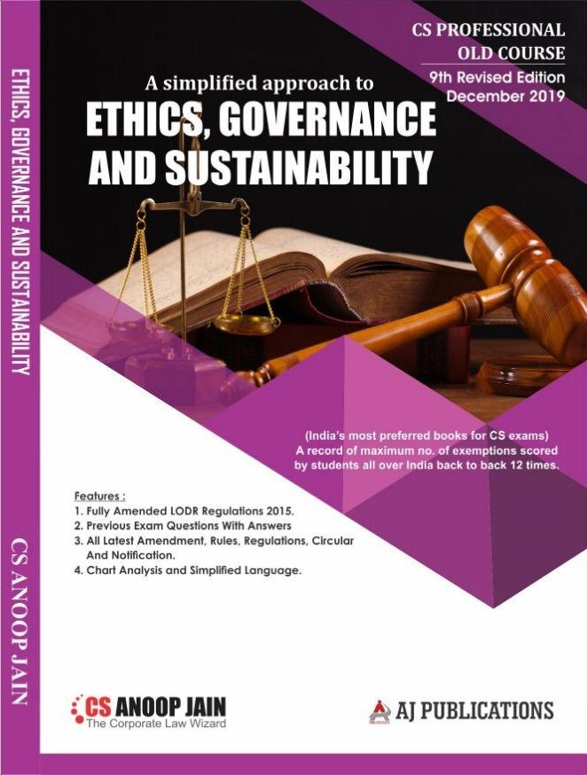 AJ Publications CS Professional Ethics, Governance and Sustainability Old Syllabus By CS Anoop Jain Applicable for December 2019 Exam