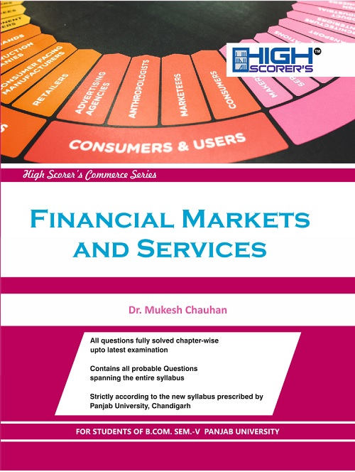 High Scorer's Financial markets and Services for B.Com. Sem.-V by Dr. Mukesh Chauhan EDITION 2018 (Mohindra Publishing House) for Panjab University