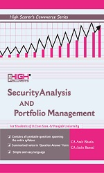 High Scorer's Security Analysis & Portfolio Management for B.Com. Sem.- IV by CA Amit Bhatia & CA Jatin Bansal (Mohindra Publishing House) Edition 2018 for Panjab University
