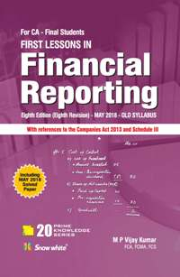 Snow White First Lessons in Financial Reporting for CA Final by M P Vijay Kumar Including Nov 2018 Exam (Snow White Publishing) 2018 edition