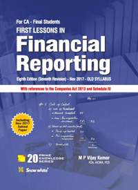 Snow White First Lessons in Financial Reporting for CA Final by M P Vijay Kumar Including Nov 2017 Exam (Snow White Publishing) 8th Edition  Nov 2017