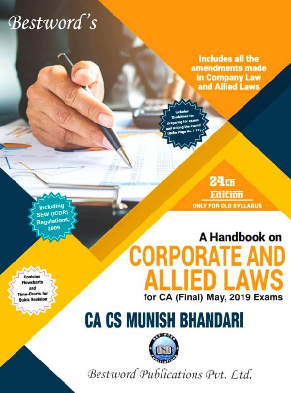 Bestword's A hand book on Corporate & Allied Laws for CA Final for MAY 2019 exam by CA Munish Bhandari (Bestword's Publishing) Edition 23nd, 2018