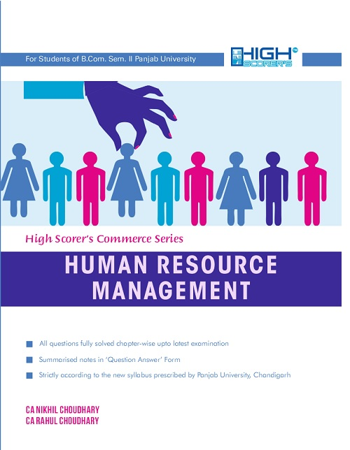 High Scorer's Human Resource Management for B.Com semester-II and BBA Sem-IV by CA Nikhil Choudhary & CA Rahul Choudhary (Mohindra Publishing House) Edition 2018 for Panjab University