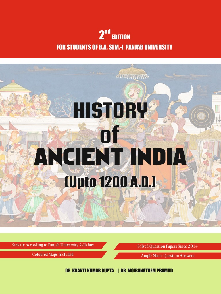 History of Ancient India (Upto 1200 A.D.) (English) for B.A Sem.- I Dr. Moirangthem and Dr. K.K. Gupta (Mohindra Publishing House) Edition 2018 for Panjab University